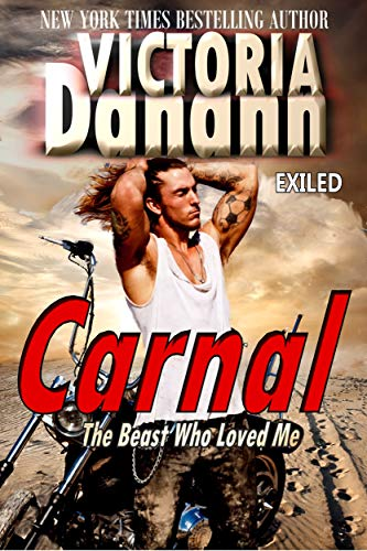 Book Cover of CARNAL: The Beast Who Loved Me (EXILED Book 1)
