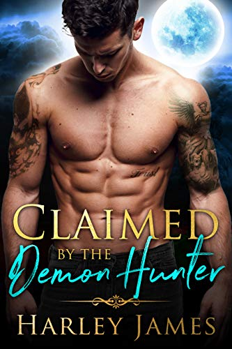 Book Cover of Claimed by the Demon Hunter (Guardians of Humanity Book 1)
