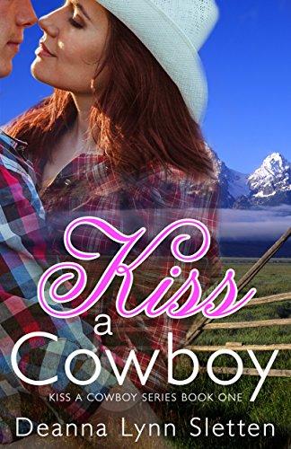 Book Cover of Kiss a Cowboy (Kiss a Cowboy Series Book One)
