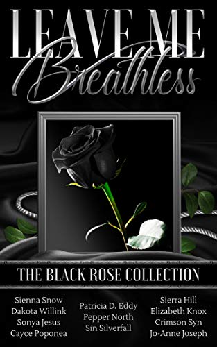 Book Cover of Leave Me Breathless: The Black Rose Collection