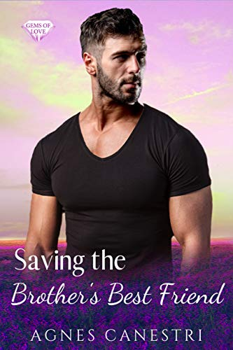 Book Cover of Saving the Brother's Best Friend: A Standalone Sweet Friends to Partners Romance