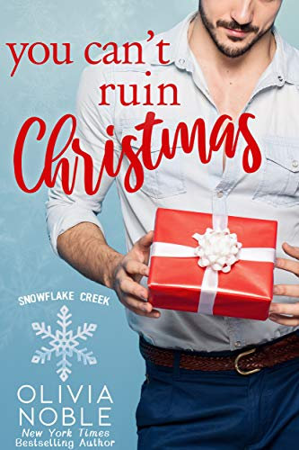 Book Cover of You Can't Ruin Christmas (Snowflake Creek Book 1)