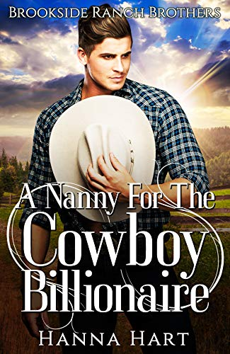Book Cover of A Nanny For The Cowboy Billionaire (Brookside Ranch Brothers Book 5)