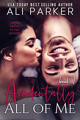 Book Cover of Accidentally All Of Me Book 1