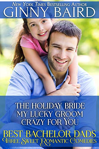 Book Cover of Best Bachelor Dads: Three Sweet Romantic Comedies