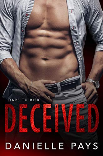 Book Cover of Deceived (Dare to Risk - A Romantic Suspense Series Book 1)