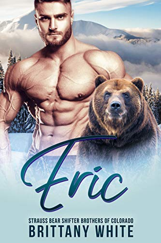 Book Cover of Eric (Strauss Bear Shifter Brothers of Colorado Book 2)