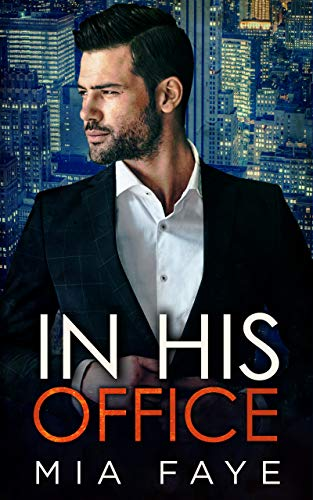 Book Cover of In His Office: An Enemies to Lovers Standalone Romance