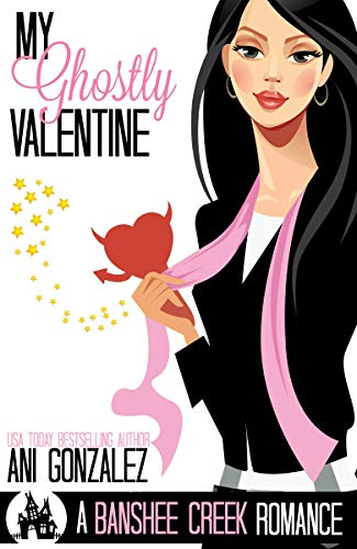 Book Cover of My Ghostly Valentine: A Hauntingly Funny Paranormal Romance (Banshee Creek Book 4)