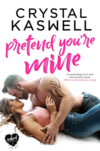 Book Cover of Pretend You're Mine (Inked Hearts Book 3)