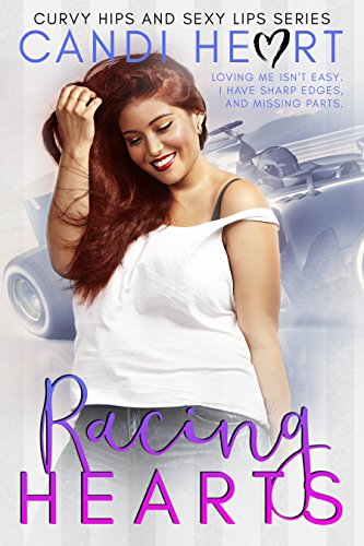 Book Cover of Racing Hearts: A BBW Billionaire Romance (Curvy Hips and Sexy Lips Book 1)