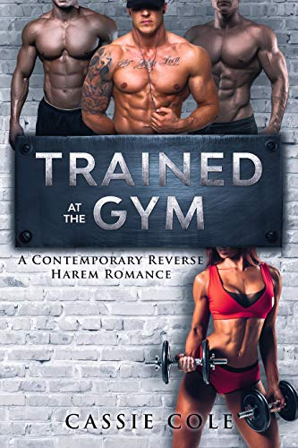 Book Cover of Trained At The Gym: A Contemporary Reverse Harem Romance