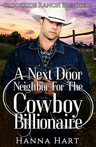 Book Cover of A Next Door Neighbour For The Cowboy Billionaire (Brookside Ranch Brothers Book 6)