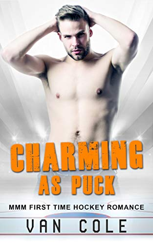 Book Cover of Charming As Puck: MMM First Time Hockey Romance
