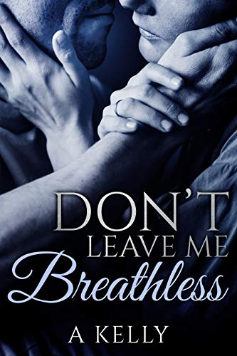 Book Cover of Don't Leave Me Breathless