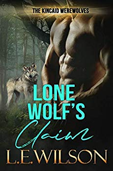 Book Cover of Lone Wolf's Claim: A Paranormal Shifter Romance (The Kincaid Werewolves Book 1)