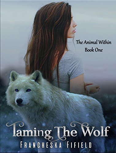 Book Cover of Taming the Wolf (Animal Within Book 1)
