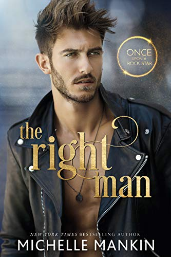 Book Cover of The Right Man (Once Upon A Rock Star Book 1)