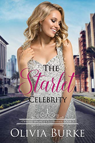 Book Cover of The Starlet Celebrity: A Sweet Celebrity Romance (Crystal Springs Celebrities Book 3)