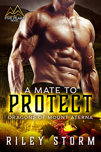 Book Cover of A Mate to Protect (Dragons of Mount Aterna Book 3)
