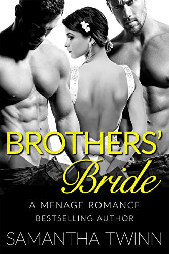 Book Cover of BROTHERS BRIDE: A MFM MENAGE JILTED BRIDE ROMANCE