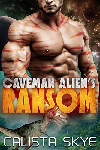 Book Cover of Caveman Alien's Ransom: A SciFi BBW/Alien Fated Mates Romance (Caveman Aliens Book 1)