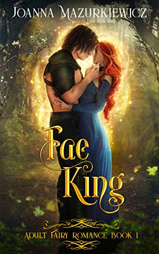 Book Cover of Fae King: Adult Fairy Tale Romance Book 1