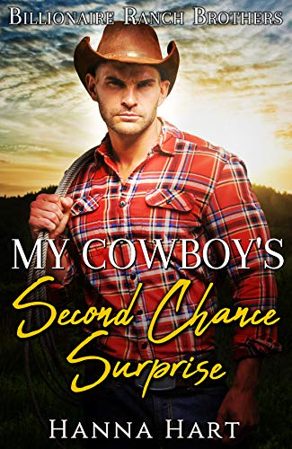 Book Cover of My Cowboy's Second Chance Surprise (Billionaire Ranch Brothers Book 1)