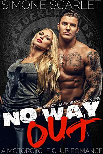 Book Cover of No Way Out: An Bad-Boy Military MC Club Romance (The Knuckleheads MC Book 1)
