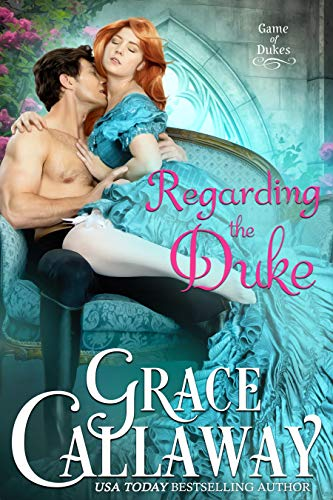 Book Cover of Regarding the Duke (Game of Dukes Book 3)