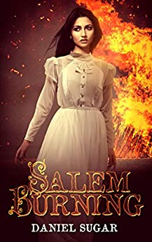 Book Cover of Salem Burning (The Lives Of Lilly Parris Book 1)
