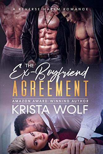 Book Cover of The Ex-Boyfriend Agreement - A Reverse Harem Romance