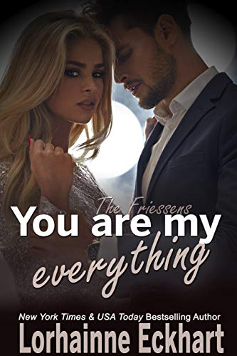 Book Cover of You Are My Everything (The Friessens Book 22)