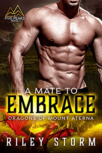 Book Cover of A Mate to Embrace (Dragons of Mount Aterna Book 4)