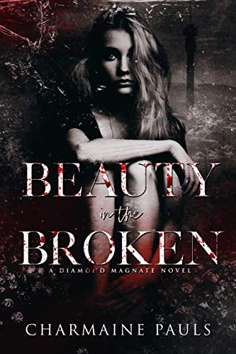 Book Cover of Beauty in the Broken: A Diamond Magnate Novel