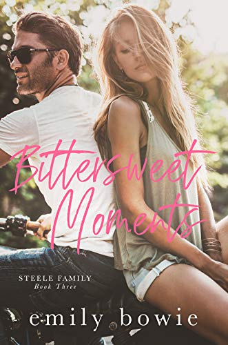Book Cover of Bittersweet Moments: A secret baby romance (Steele Family Book 3)