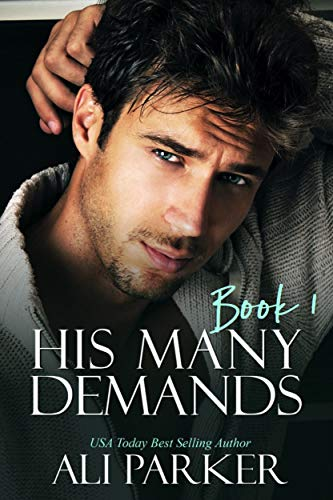 Book Cover of His Many Demands Book 1 (Billionaire Alpha)