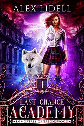 Book Cover of Last Chance Academy: Shifter Fae Vampire Dark Reform School Romance (Immortals of Talonswood Book 1)