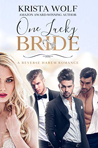 Book Cover of One Lucky Bride - A Reverse Harem Romance
