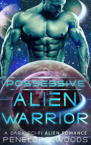 Book Cover of Possessive Alien Warrior: A Sci-Fi Romance