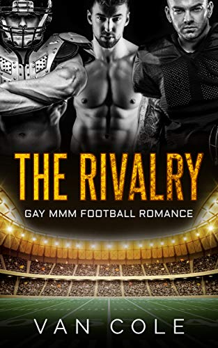 Book Cover of The Rivalry: Gay MMM Football Romance