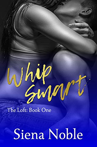 Book Cover of Whip Smart (The Loft Book 1)