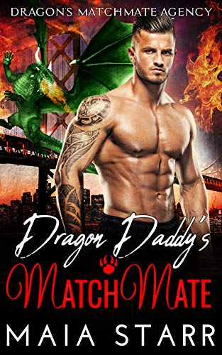 Book Cover of Dragon Daddy's MatchMate (Dragon's MatchMate Agency Book 4)