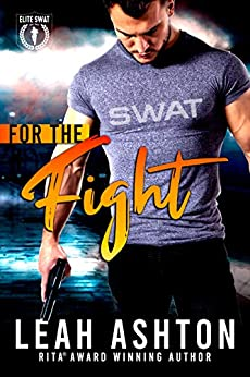 Book Cover of For the Fight (Elite SWAT Book 1)