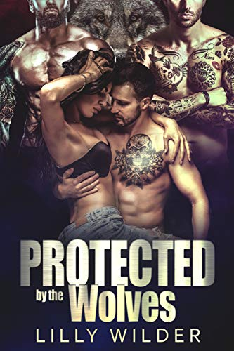 Book Cover of Protected by the Wolves: Paranormal Biker Reverse Harem Romance