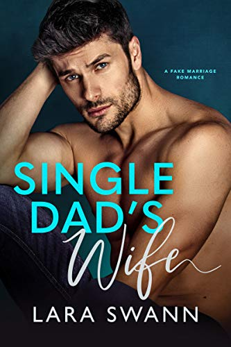 Book Cover of Single Dad's Wife: A Fake Marriage Romance