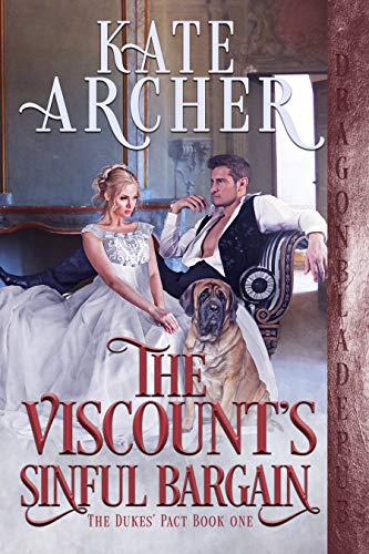 Book Cover of The Viscount's Sinful Bargain (The Dukes' Pact Book 1)
