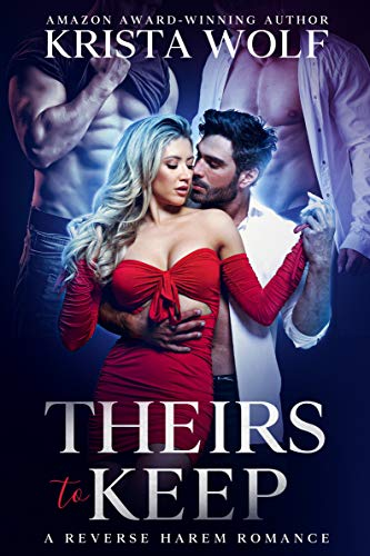 Book Cover of Theirs to Keep - A Reverse Harem Romance