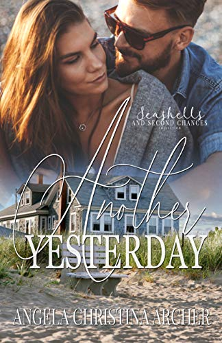 Book Cover of Another Yesterday (Seashells and Second Chances Collection Book 2)