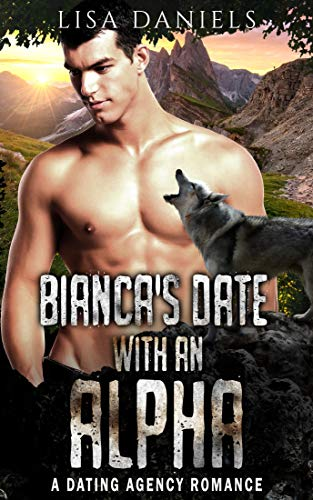Book Cover of Bianca's Date with an Alpha: A Dating Agency Romance (Date Monsters for Alphas Book 2)